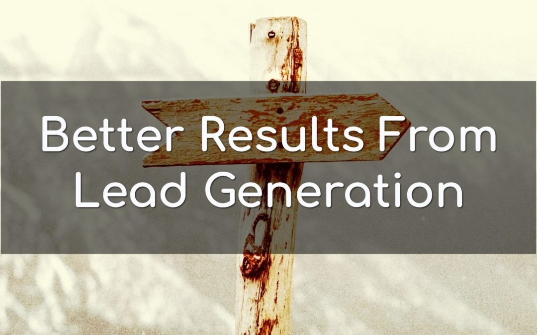 Get Better Lead Generation Results