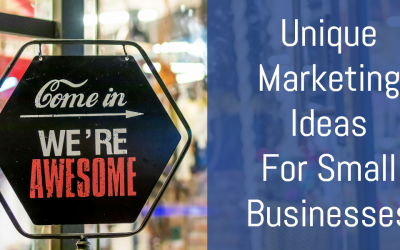6 Unique Marketing Ideas for Small Businesses